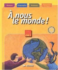 A nous le monde ! CM1 : Histoire-Géographie-Sciences-Education civique