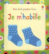 Je M'Habille - Mon Tout Premier Livre