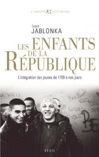 Les enfants de la République : L'intégration des jeunes de 1789 à nos jours
