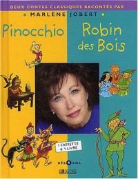 Pinocchio et Robin des Bois. Deux contes classiques racontés par Marlène Jobert, avec K7 audio