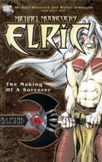 Michael Moorcock's Elric: The Making of a Sorcerer