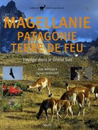 Magellanie Patagonie Terre de Feu : Voyage dans le Grand Sud