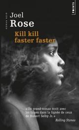 Kill kill faster faster [Poche]