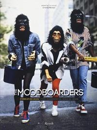 The moodboarders. Stories of odd design-Storie disobbedienti dal mondo del design. Ediz. bilingue