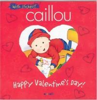Caillou Happy Valentine's Day!