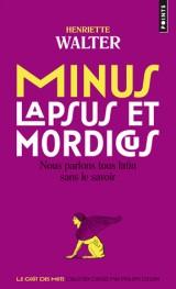 Minus, lapsus et mordicus : Nous parlons tous latin sans le savoir [Poche]