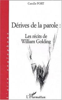 Dérives de la parole : Les récits de William Golding