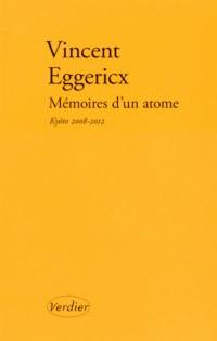 Mémoires d'un atome : Kyôto 2008-2012