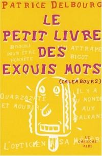 Le petit livre des exquis mots