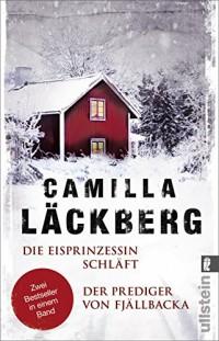 Die Eisprinzessin schläft / Der Prediger von Fjällbacka: Zwei Bestseller in einem Band