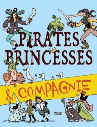 Pirates, princesses & compagnie