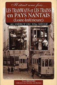 Il était une fois les tramways et les trains en pays nantais (loire-Inférieure) : Au début du XXe siècle