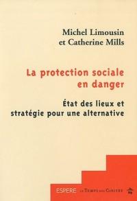 La protection sociale en danger : Etat des lieux et stratégie pour une alternative