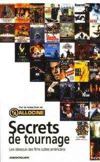 Secrets de tournage : Les dessous des films cultes américains