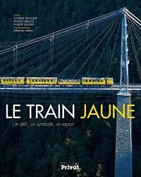Le train jaune : Un défi, un symbole, un espoir