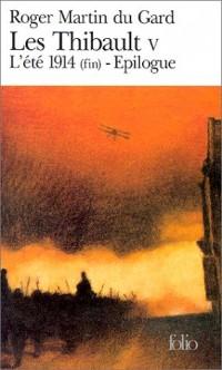 Les Thibault, tome 5. L'été 1914 (fin). Epilogue