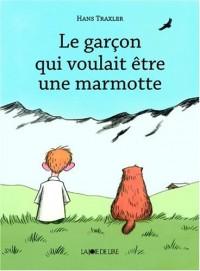 Le Garcon qui voulait être une marmotte