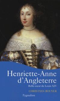 Henriette-Anne d'Angleterre : Belle-soeur de Louis XIV
