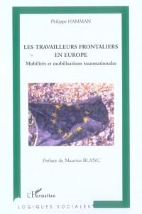 Travailleurs Frontaliers en Europe Mobilites et Mobilisation