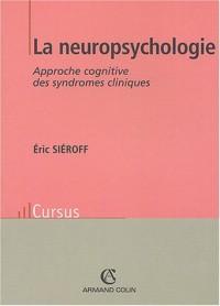 La neuropsychologie : Approche cognitive des syndromes cliniques