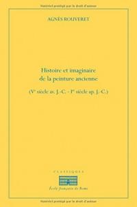 Histoire et imaginaire de la peinture ancienne (Ve siècle av. J-C-1er siècle ap. J-C)