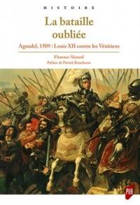 La bataille oubliée : Agnadel, 1509 : Louis XII contre les Vénitiens