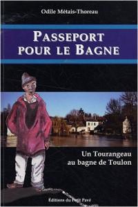 Passeport pour le Bagne - un Tourangeau au Bagne de Toulon