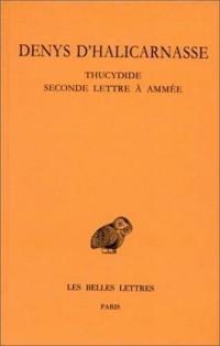 Opuscules rhétoriques, tome 4 : Thucydide - Seconde lettre à  Ammée