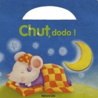 Chut, dodo !