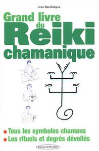 Le grand livre du Reiki chamanique