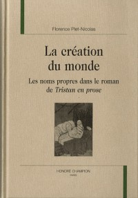 La création du monde : Les noms propres dans le roman de Tristan en prose