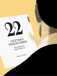 22 lettres imaginaires d'écrivains bien réels