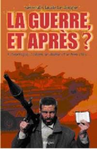 Guerre et Après (la) ?