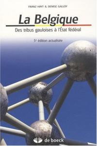 La Belgique : Des tribus gauloises à l'Etat fédéral