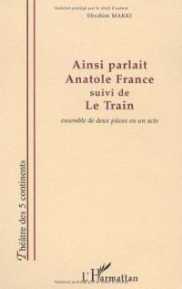 Ainsi Parlait Anatole France Suivi de le Train
