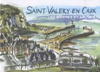 Saint-Valéry-en-Caux : Les hommes et la mer