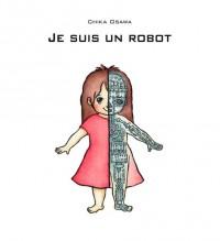 Je suis un robot
