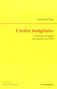 L'ordre budgétaire : L'économie politique des dépenses de l'Etat