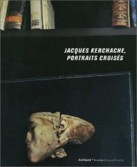 Jacques Kerchache, portraits croisés (Ancien Prix éditeur : 69 euros)
