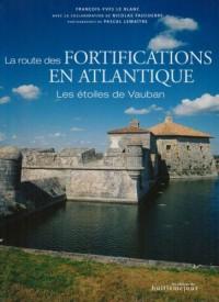 La route des fortifications en Atlantique : Les étoiles de Vauban