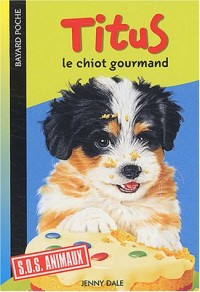 Titus, le chiot gourmand