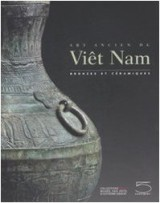 Art ancien du Viêt Nam : Bronzes et céramiques