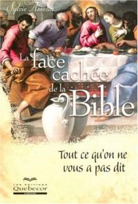 La Face Cachée de la Bible Tout Ce Qu on Ne Vous a Pas Dit