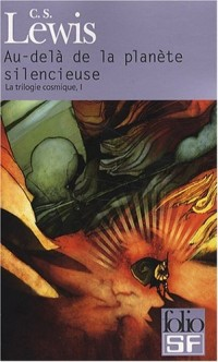 La trilogie cosmique, Tome 1 : Au-delà de la planète silencieuse