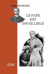 Le Pape Est Infaillible - (1 Volume)