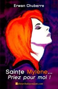 Sainte Mylène, priez pour moi!