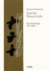Esta Luz /Dieses Licht: Eine Anthologie 1947-2005, Spanisch und deutsch