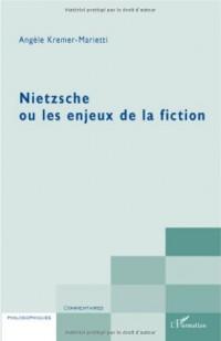 Nietzsche ou les enjeux de la fiction