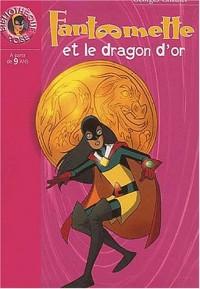Fantômette, Tome 14 : Fantômette et le dragon d'or