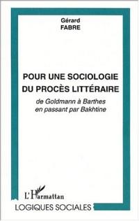 Pour une sociologie du proces litteraire. de goldmann a barthes en passant